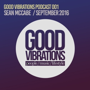 Good Vibrations Podcast 001 – Mixed by Sean McCabe – September 2016